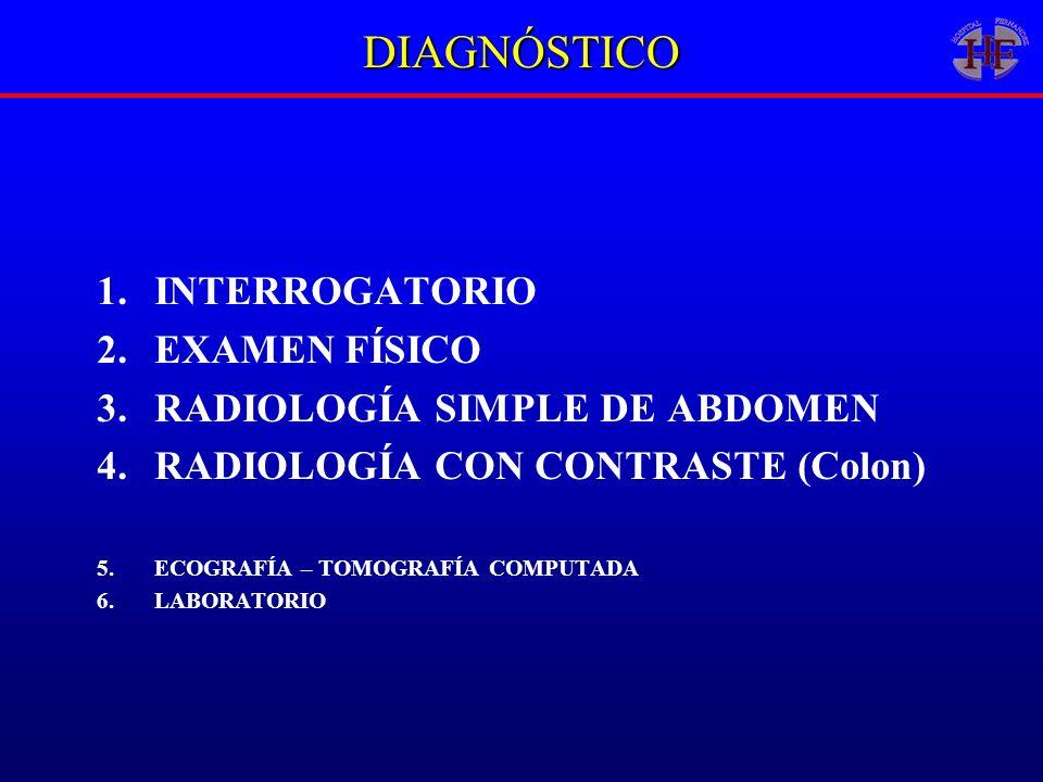 DIAGNÓSTICO INTERROGATORIO EXAMEN FÍSICO RADIOLOGÍA SIMPLE DE ABDOMEN