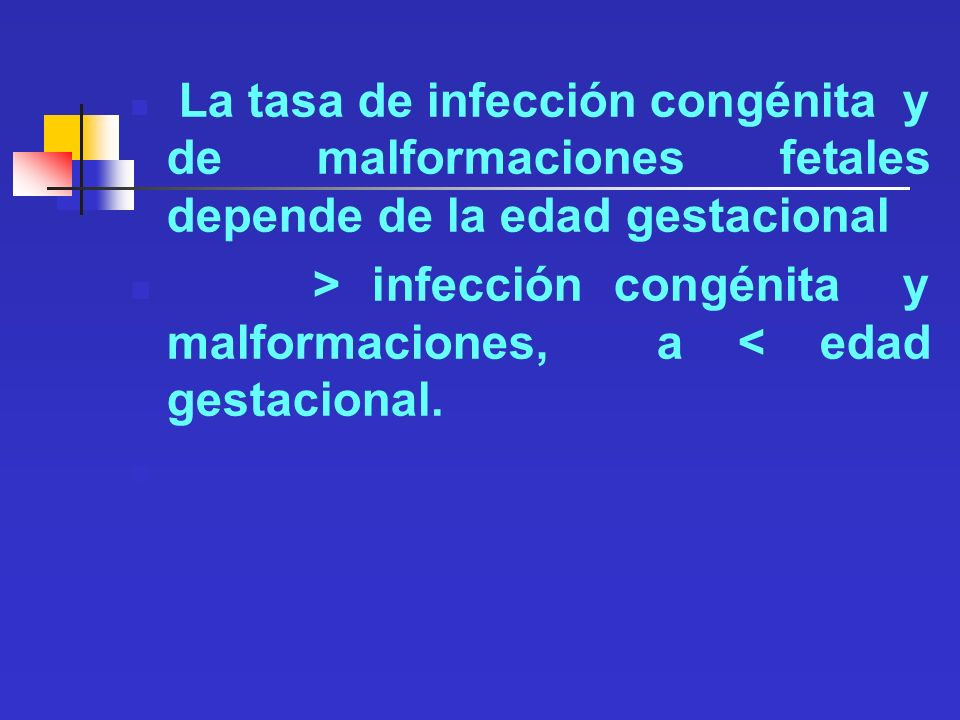 > infección congénita y malformaciones, a < edad gestacional.