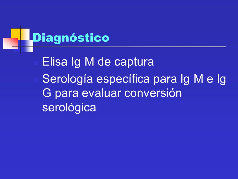 Diagnóstico Elisa Ig M de captura.
