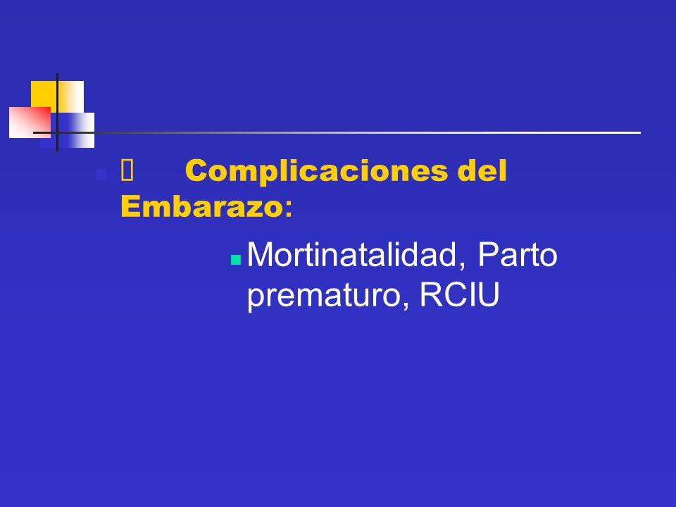 Mortinatalidad, Parto prematuro, RCIU
