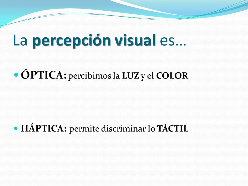 La percepción visual es…