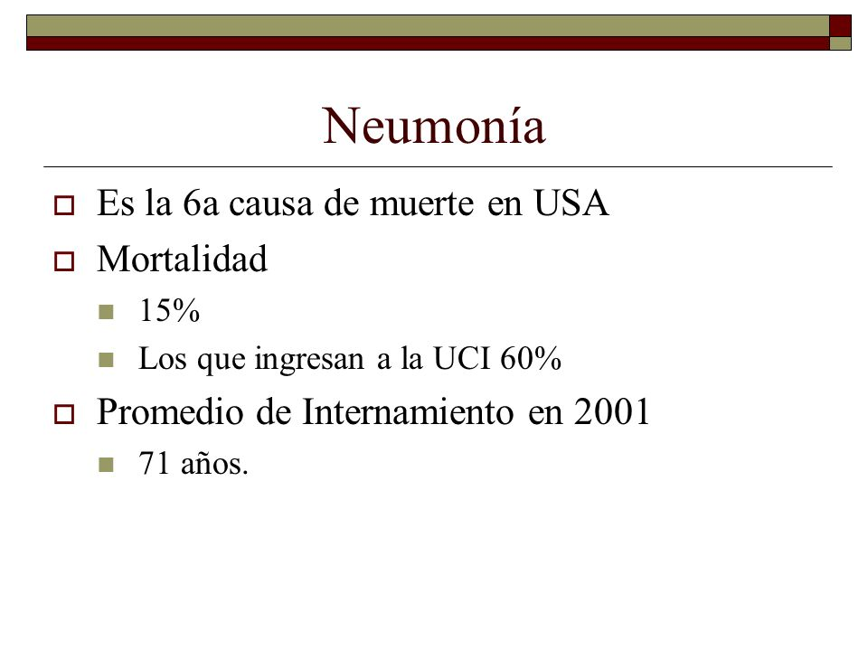 Neumonía Es la 6a causa de muerte en USA Mortalidad