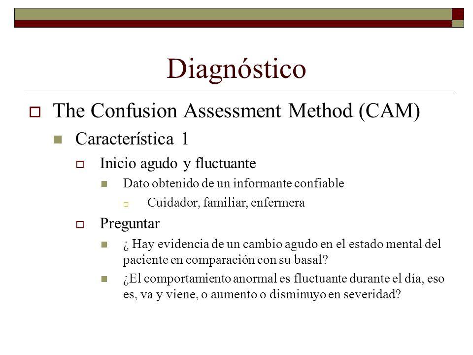 Diagnóstico The Confusion Assessment Method (CAM) Característica 1