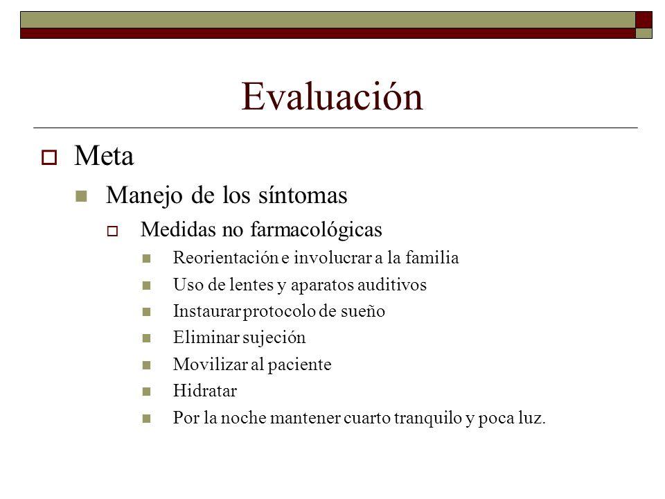 Evaluación Meta Manejo de los síntomas Medidas no farmacológicas