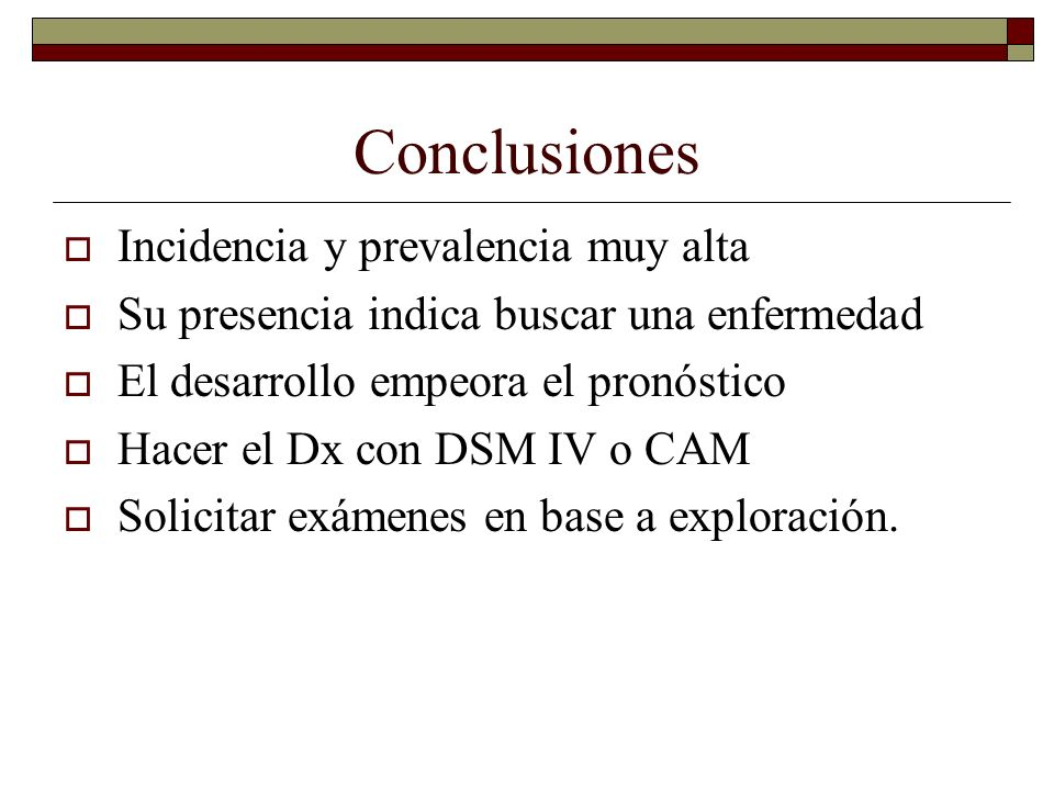 Conclusiones Incidencia y prevalencia muy alta