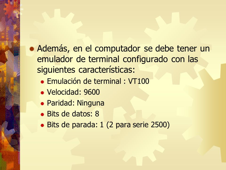 Además, en el computador se debe tener un emulador de terminal configurado con las siguientes características: