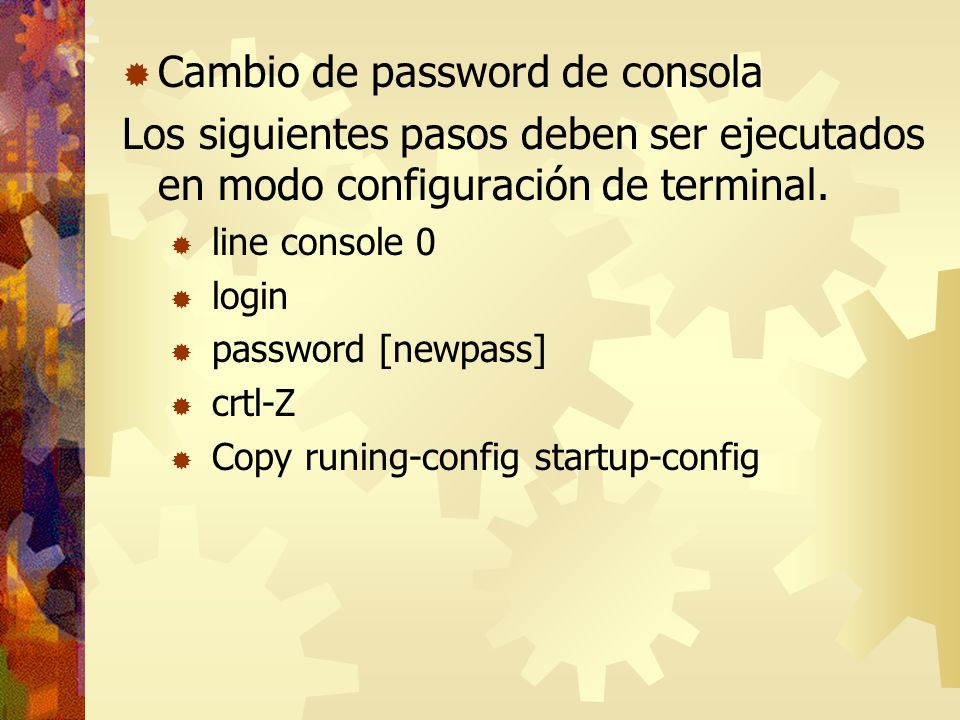Cambio de password de consola