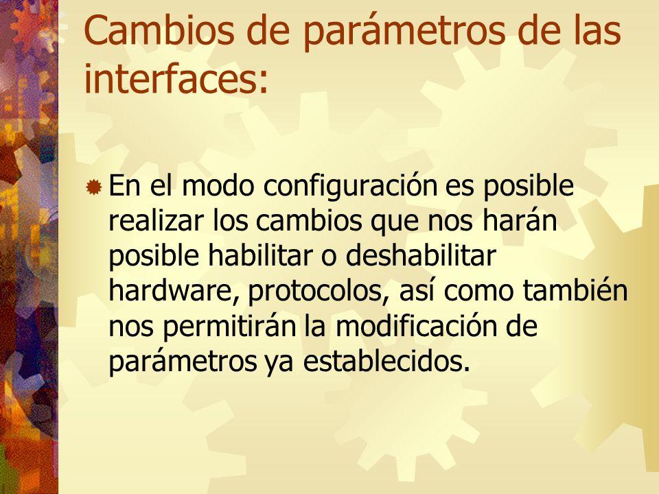 Cambios de parámetros de las interfaces: