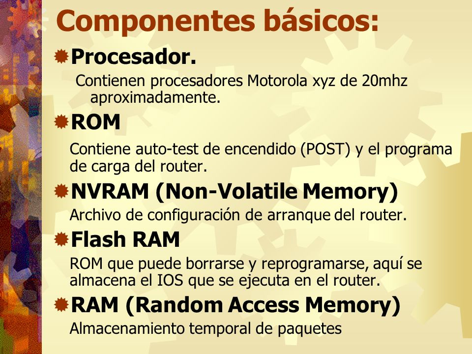 Componentes básicos: Procesador. ROM NVRAM (Non-Volatile Memory)