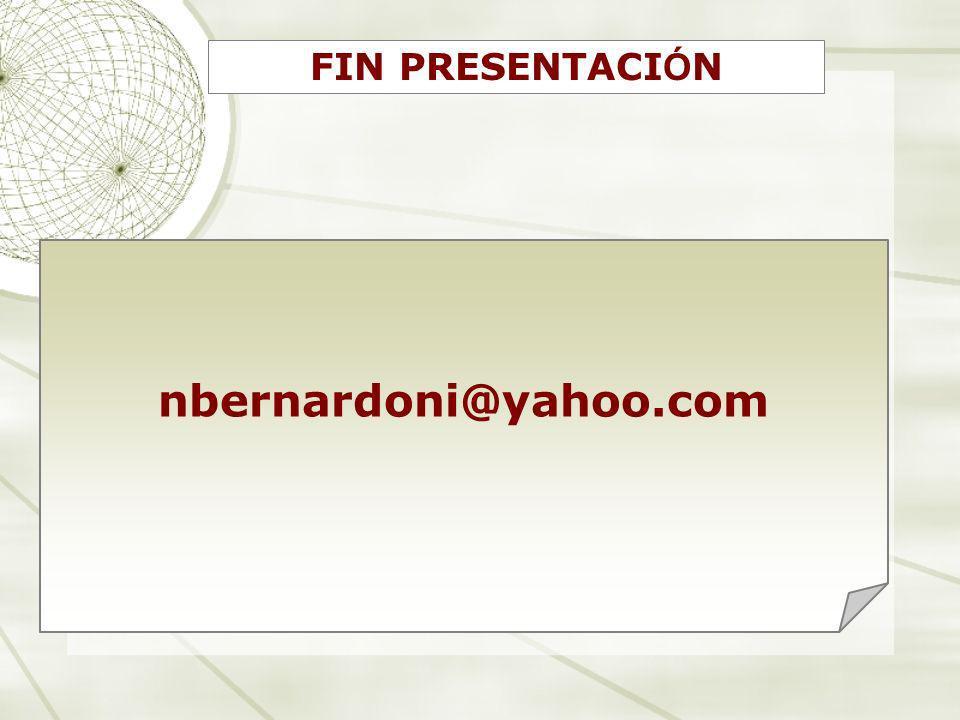 FIN PRESENTACIÓN nbernardoni@yahoo.com