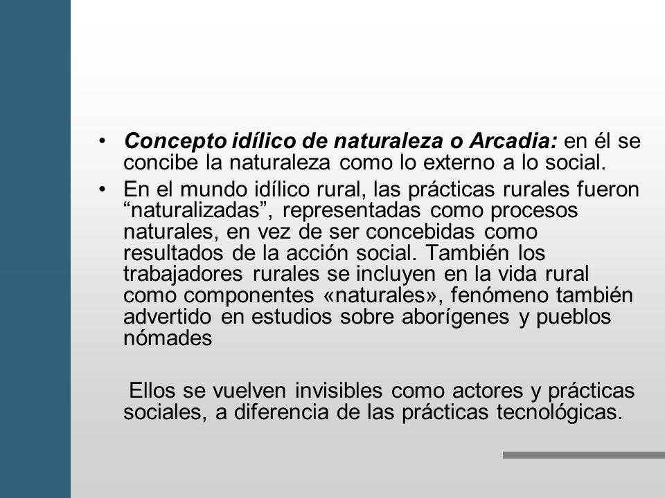 Concepto idílico de naturaleza o Arcadia: en él se concibe la naturaleza como lo externo a lo social.