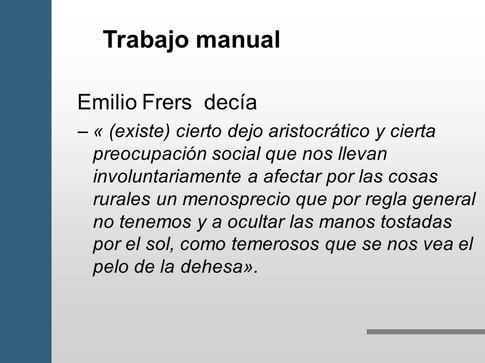 Trabajo manual Emilio Frers decía