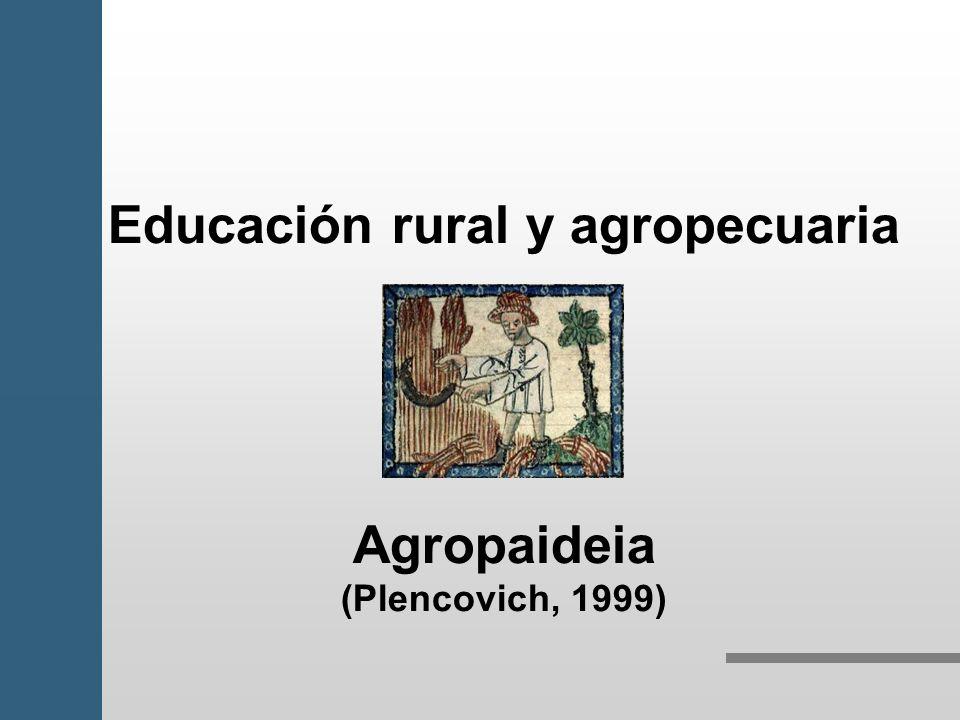 Educación rural y agropecuaria Agropaideia (Plencovich, 1999)