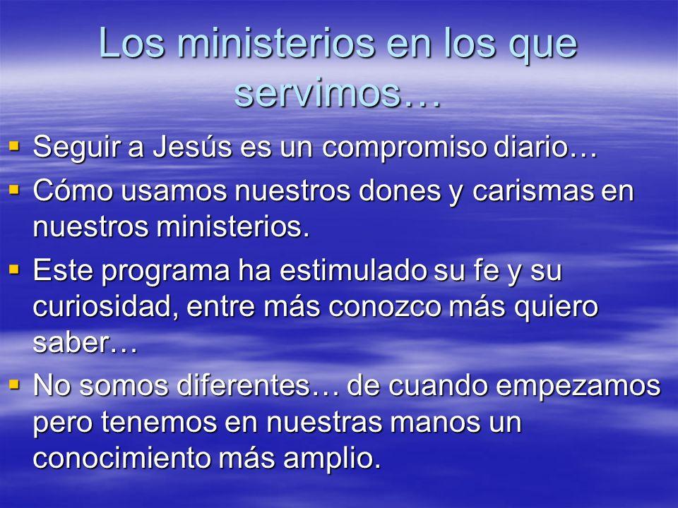 Los ministerios en los que servimos…