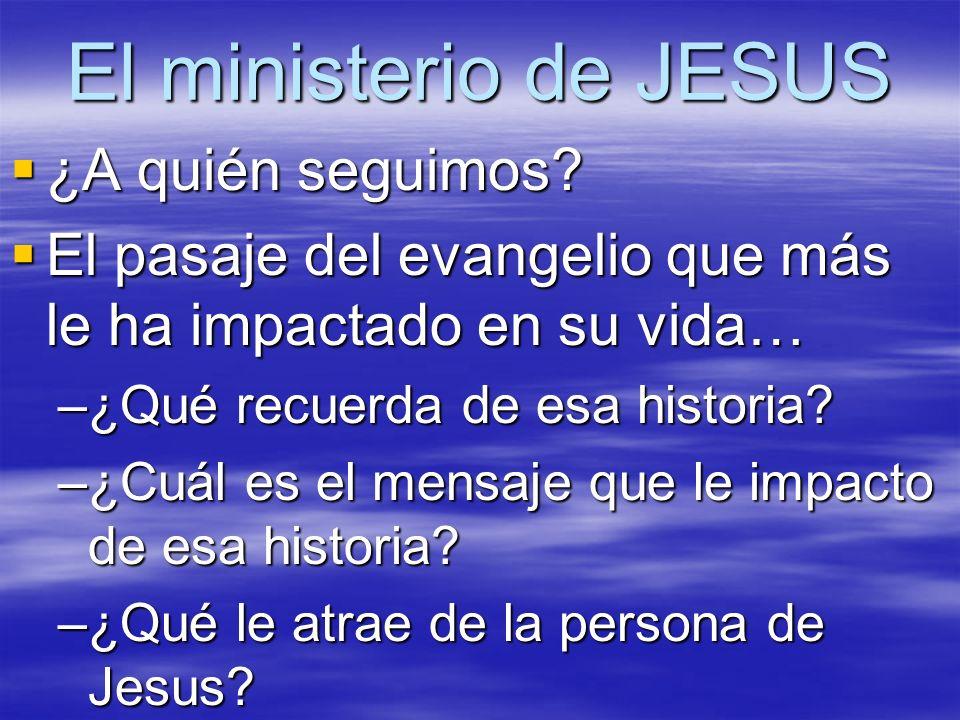 El ministerio de JESUS ¿A quién seguimos