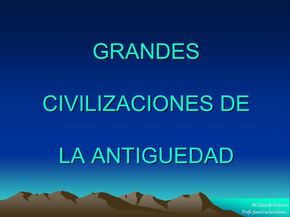 GRANDES CIVILIZACIONES DE LA ANTIGUEDAD