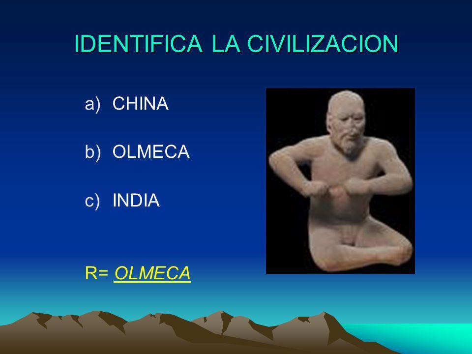 IDENTIFICA LA CIVILIZACION