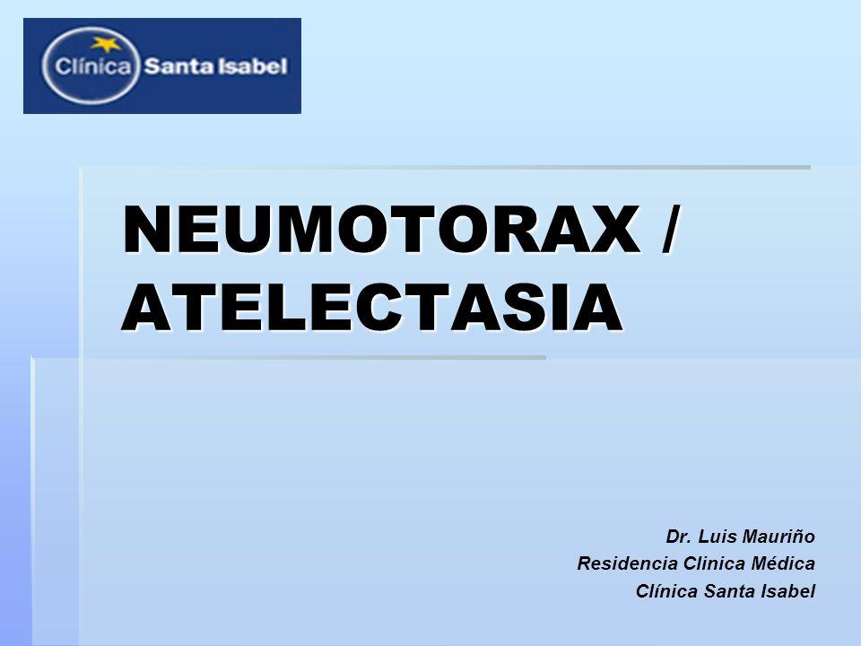 NEUMOTORAX / ATELECTASIA