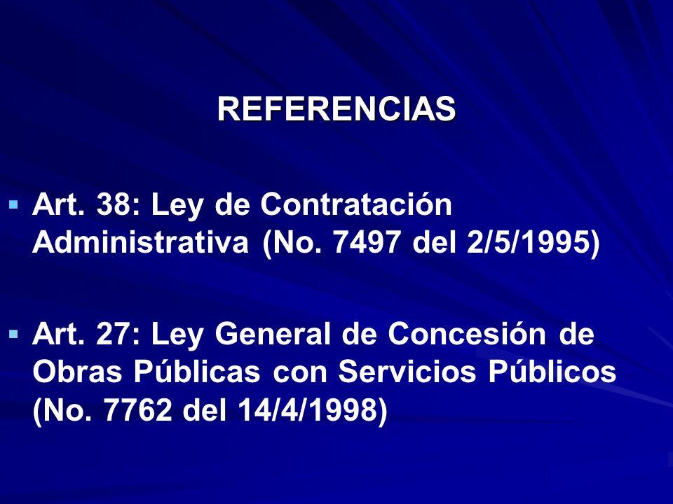 REFERENCIAS Art. 38: Ley de Contratación Administrativa (No. 7497 del 2/5/1995)
