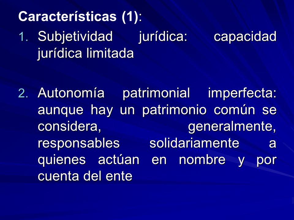Características (1):Subjetividad jurídica: capacidad jurídica limitada.