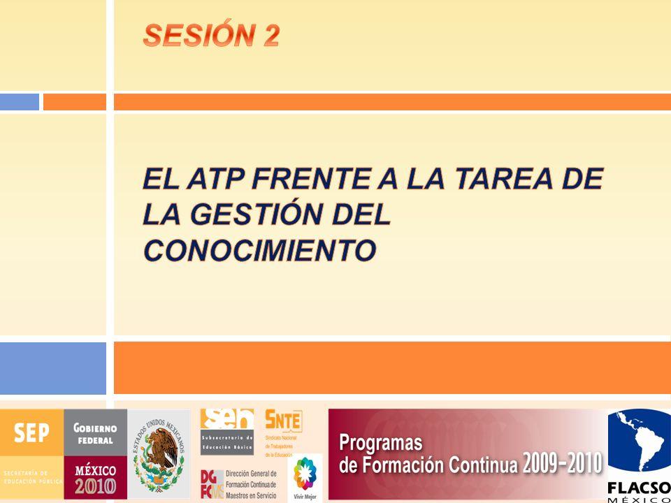 SESIÓN 2 EL ATP FRENTE A LA TAREA DE LA GESTIÓN DEL CONOCIMIENTO