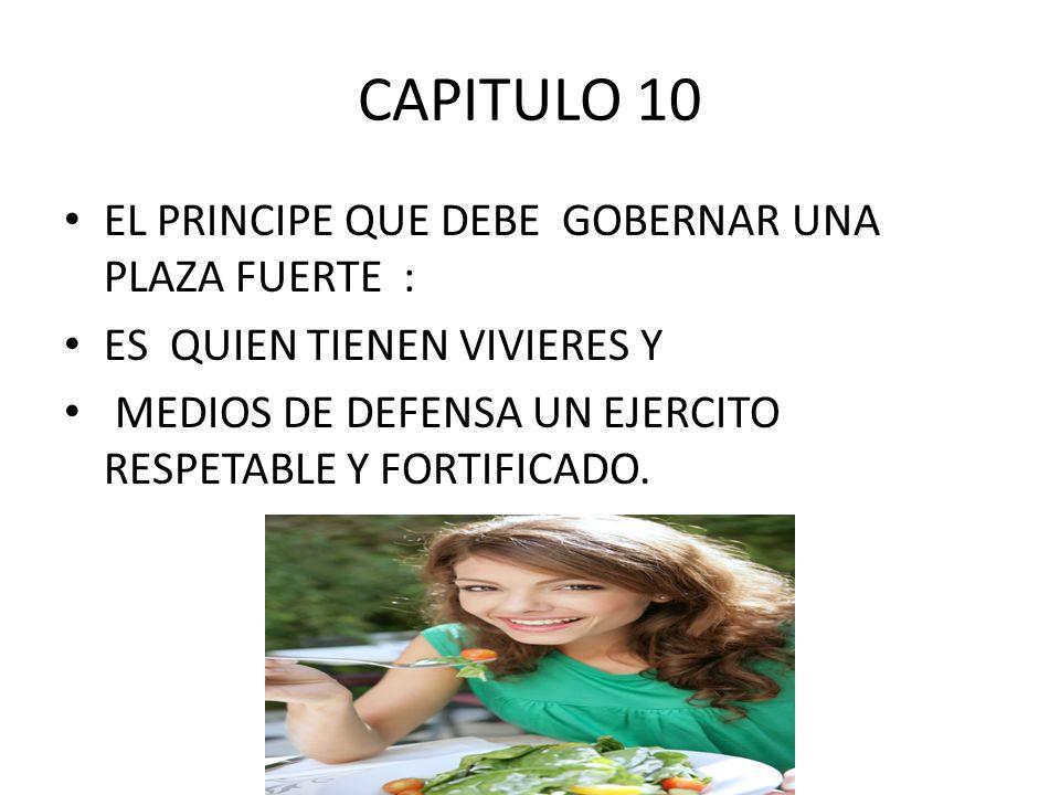 CAPITULO 10 EL PRINCIPE QUE DEBE GOBERNAR UNA PLAZA FUERTE :