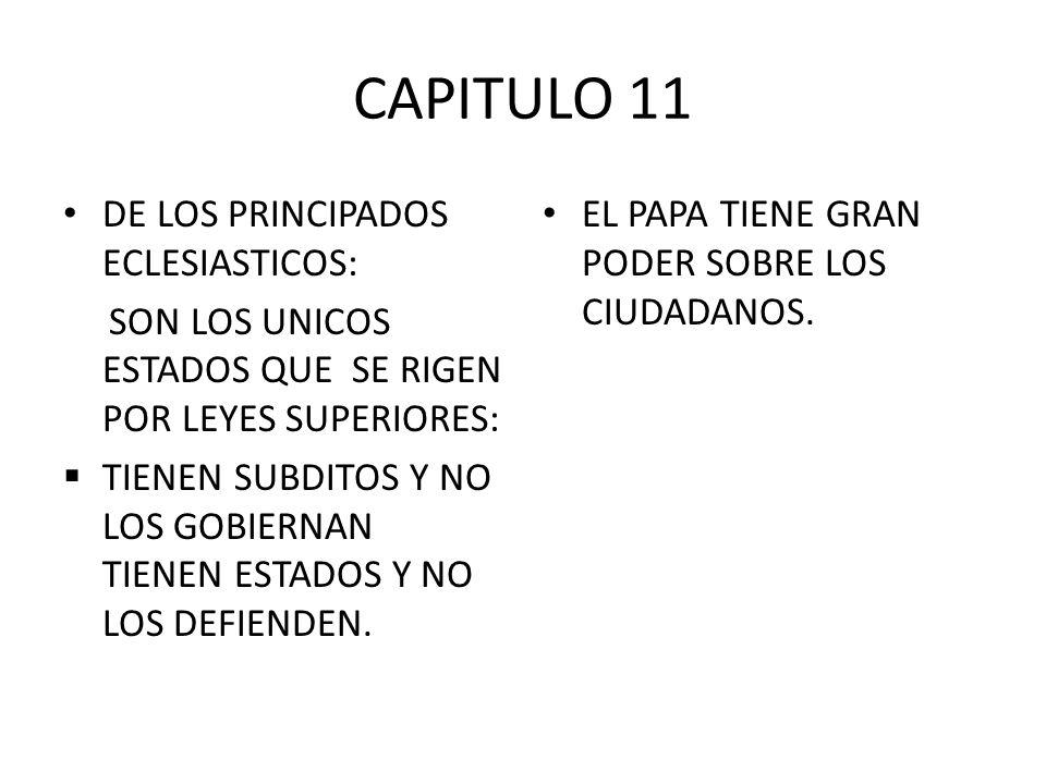 CAPITULO 11 DE LOS PRINCIPADOS ECLESIASTICOS: