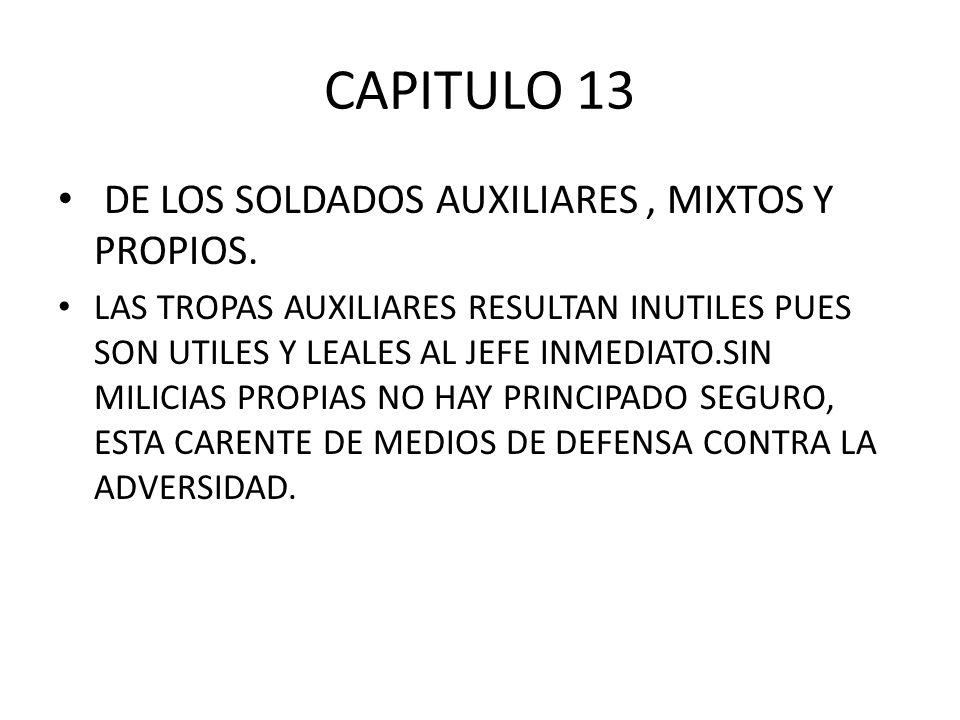 CAPITULO 13 DE LOS SOLDADOS AUXILIARES , MIXTOS Y PROPIOS.