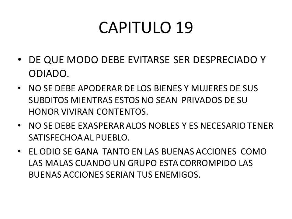 CAPITULO 19 DE QUE MODO DEBE EVITARSE SER DESPRECIADO Y ODIADO.