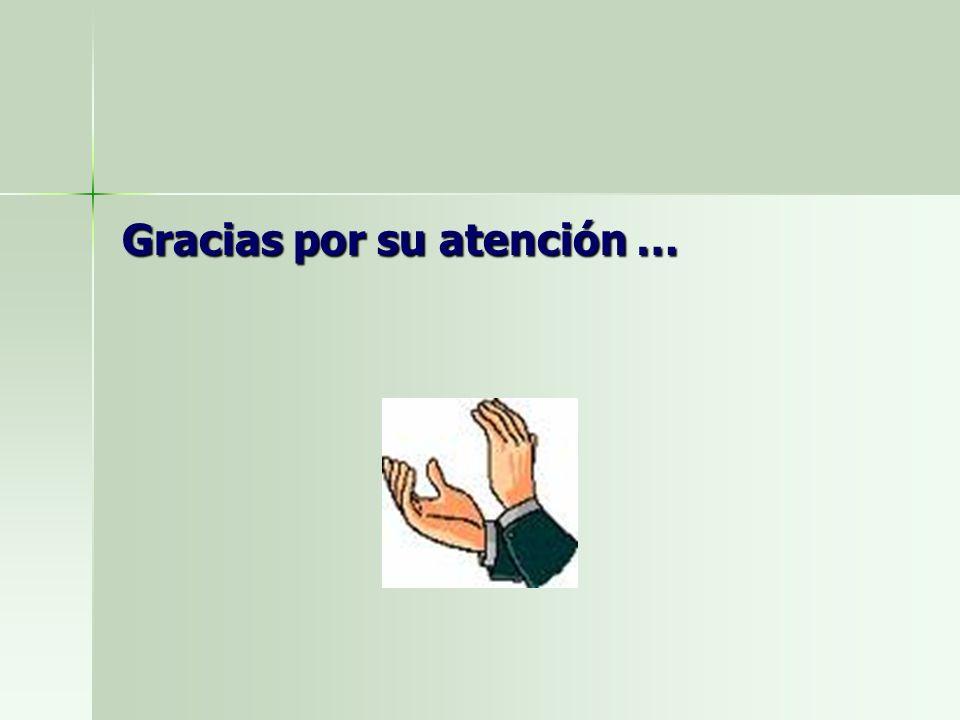Gracias por su atención …