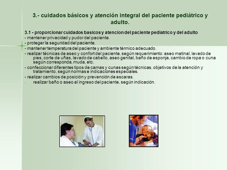 3.- cuidados básicos y atención integral del paciente pediátrico y adulto.
