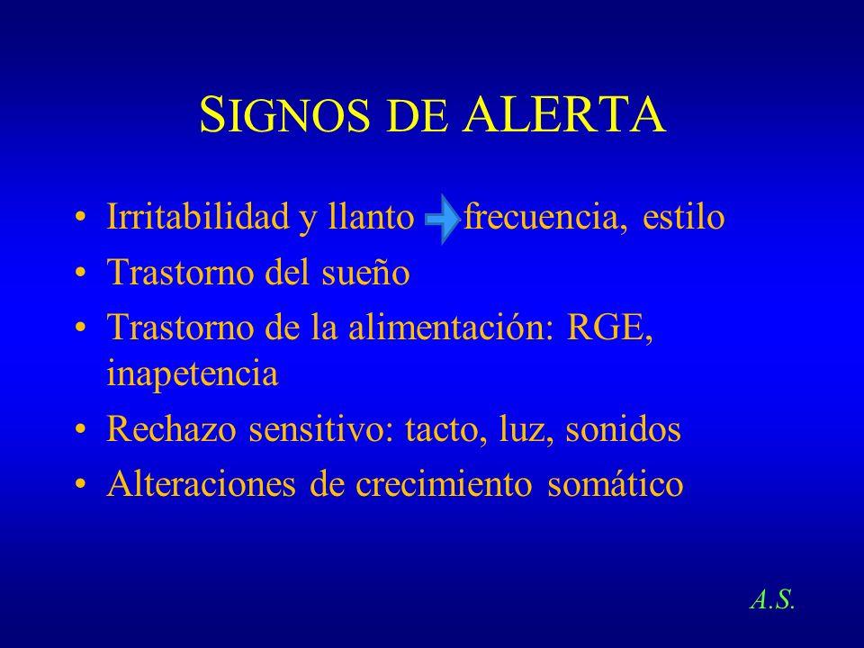 SIGNOS DE ALERTA Irritabilidad y llanto ---frecuencia, estilo