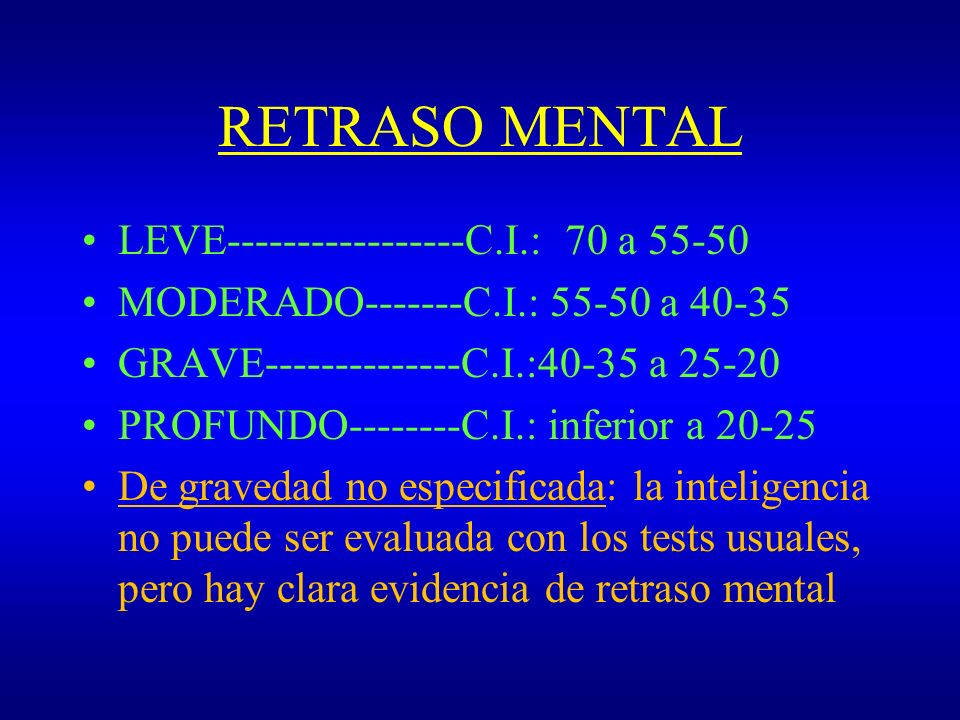 RETRASO MENTAL LEVE C.I.: 70 a 55-50
