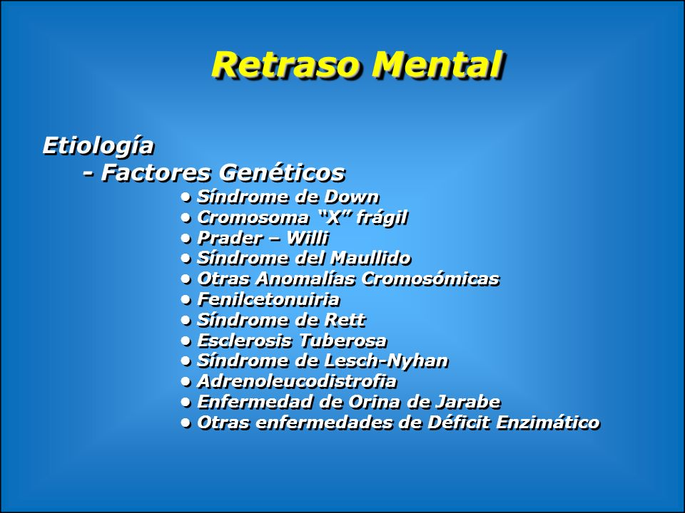 Retraso Mental Etiología - Factores Genéticos • Síndrome de Down
