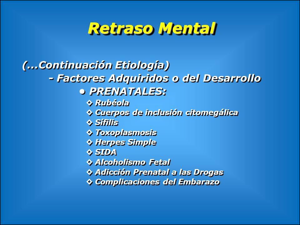 Retraso Mental (...Continuación Etiología)