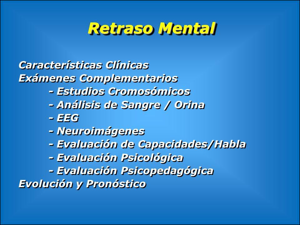 Retraso Mental Características Clínicas Exámenes Complementarios