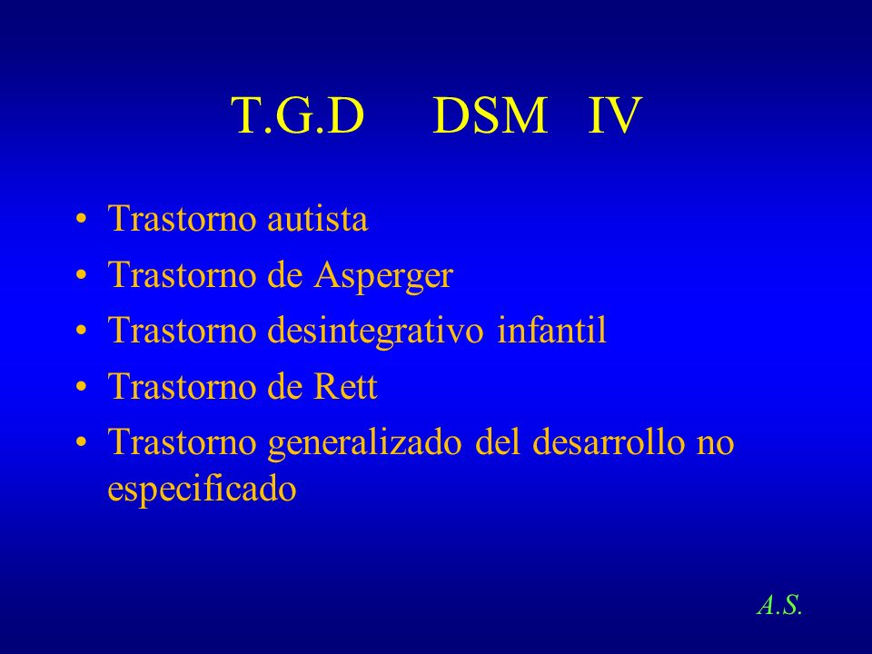 T.G.D DSM IV Trastorno autista Trastorno de Asperger