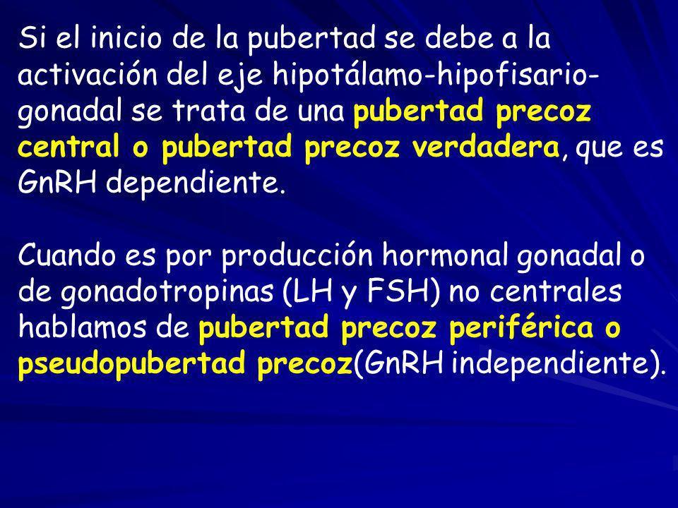 Si el inicio de la pubertad se debe a la activación del eje hipotálamo-hipofisario-gonadal se trata de una pubertad precoz central o pubertad precoz verdadera, que es GnRH dependiente.