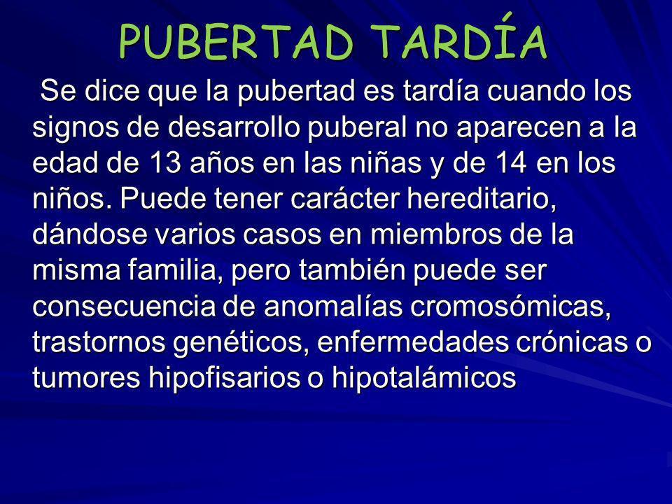 PUBERTAD TARDÍA