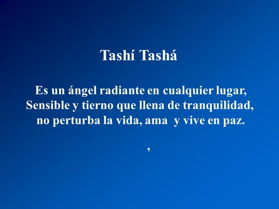 Tashí Tashá Es un ángel radiante en cualquier lugar,