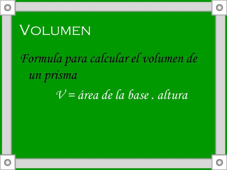 V = área de la base . altura