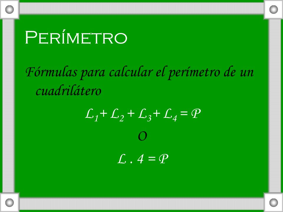 Perímetro Fórmulas para calcular el perímetro de un cuadrilátero