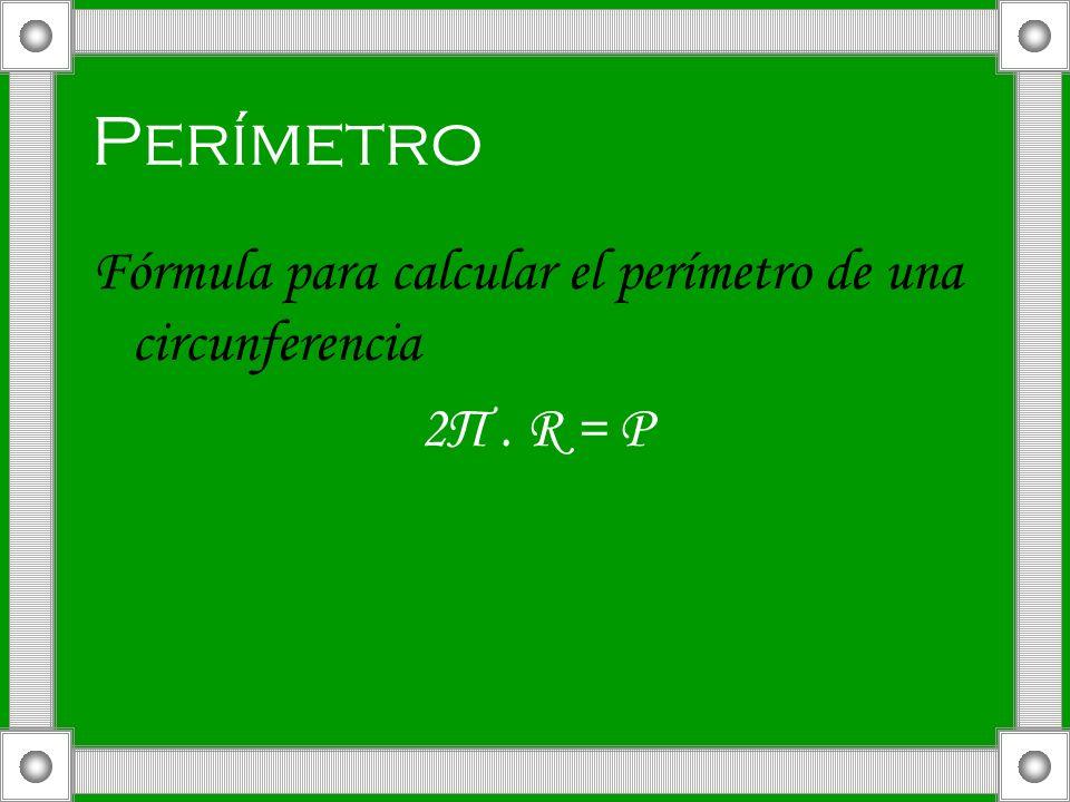 Perímetro Fórmula para calcular el perímetro de una circunferencia