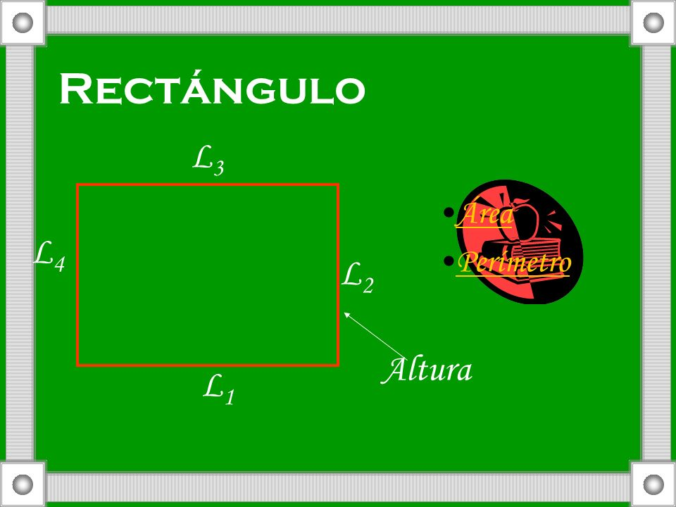 Rectángulo L3 Área Perímetro L4 L2 Altura L1
