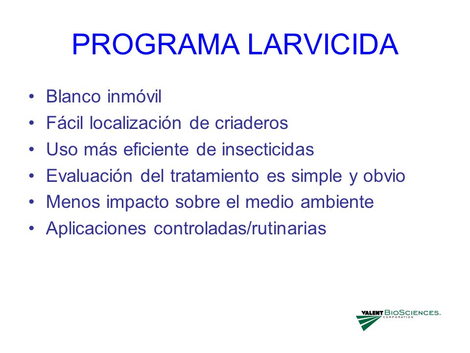 PROGRAMA LARVICIDA Blanco inmóvil Fácil localización de criaderos