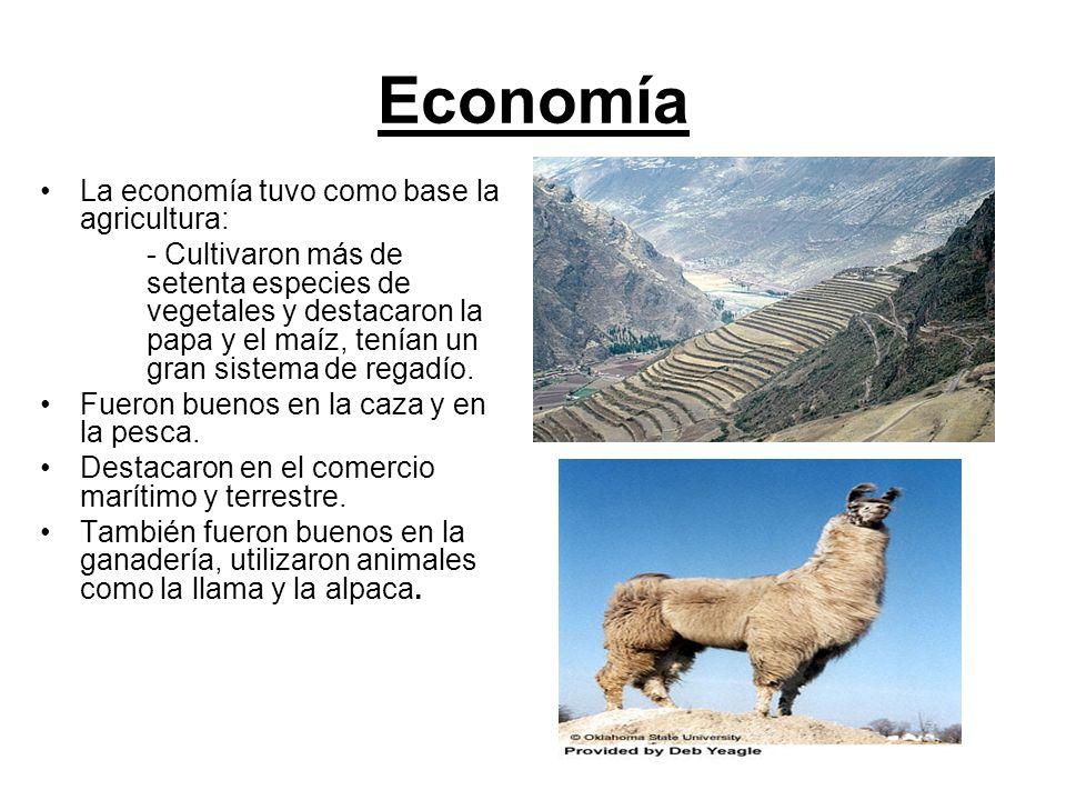Economía La economía tuvo como base la agricultura: