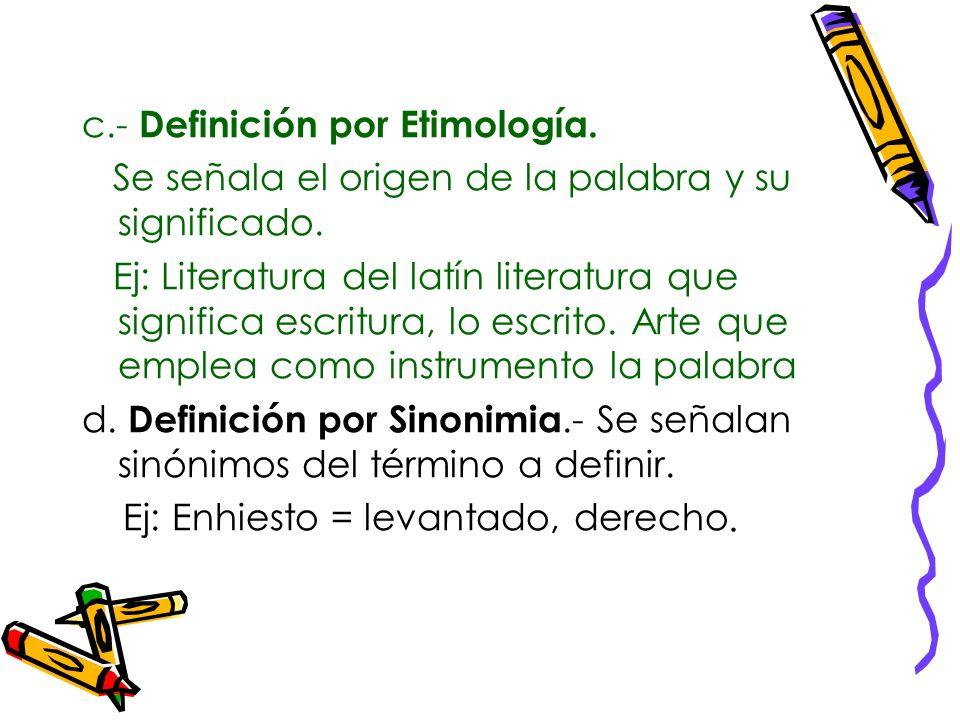 c.- Definición por Etimología.