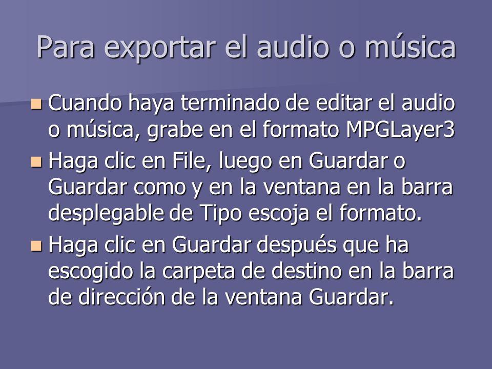 Para exportar el audio o música