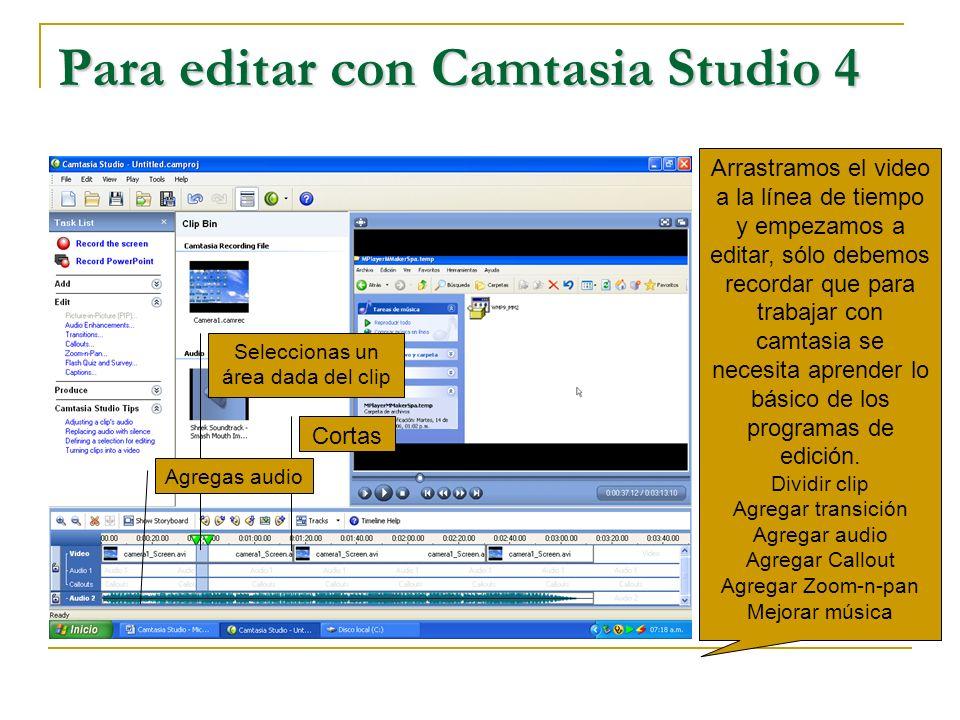 Para editar con Camtasia Studio 4