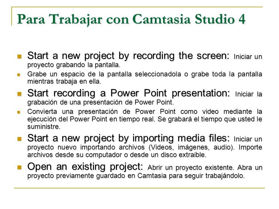 Para Trabajar con Camtasia Studio 4